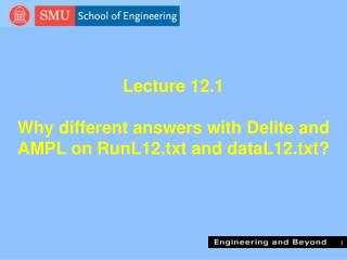Lecture 12.1  Why different answers with Delite and AMPL on RunL12.txt and dataL12.txt?