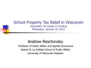 Andrew Reschovsky Professor of Public Affairs and Applied Economics