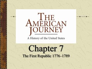 Chapter 7 The First Republic 1776–1789