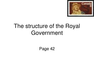 The structure of the Royal Government
