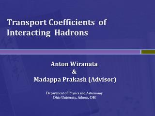 Transport Coefficients  of   I nteracting  Hadrons