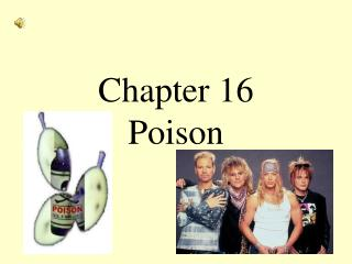 Chapter 16 Poison