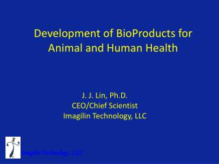 Development of BioProducts for Animal and Human Health