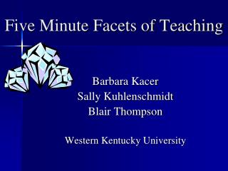 Five Minute Facets of Teaching