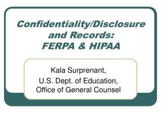 Confidentiality/Disclosure and Records:  FERPA & HIPAA