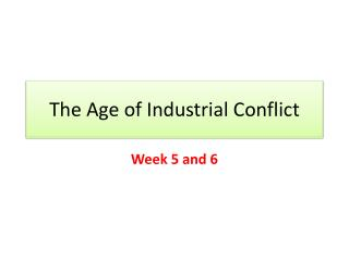The Age of Industrial Conflict