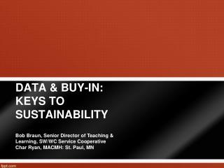 DATA & BUY-IN: KEYS TO SUSTAINABILITY