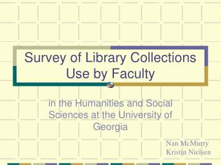Survey of Library Collections Use by Faculty