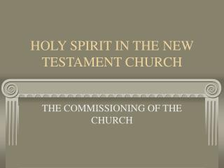 HOLY SPIRIT IN THE NEW TESTAMENT CHURCH