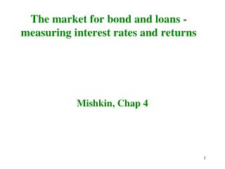 The market for bond and loans - measuring interest rates and returns