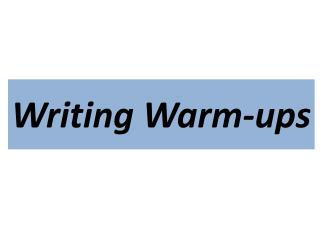 Writing Warm-ups