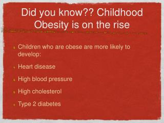 Did you know?? Childhood Obesity is on the rise