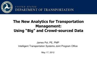James Pol, PE, PMP Intelligent Transportation Systems Joint Program Office May 17, 2012