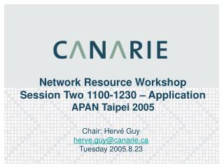 Network Resource Workshop Session Two 1100-1230 – Application APAN Taipei 2005