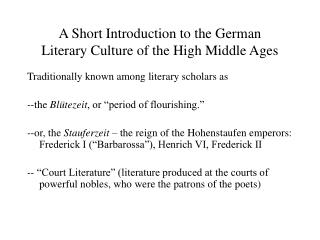 A Short Introduction to the German  Literary Culture of the High Middle Ages