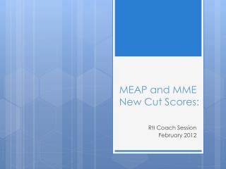 MEAP and MME New Cut Scores: