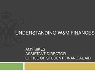 Amy Sikes Assistant Director Office of student financial Aid