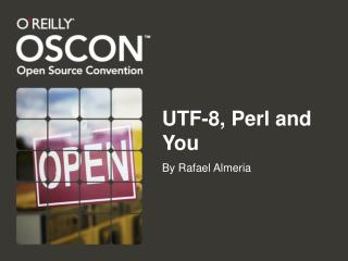 UTF-8, Perl and You
