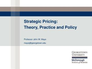 Strategic Pricing: Theory, Practice and Policy
