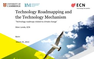 Technology  Roadmapping and  the Technology  Mechanism