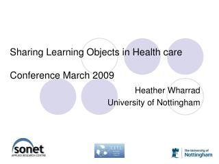 Sharing Learning Objects in Health care Conference March 2009