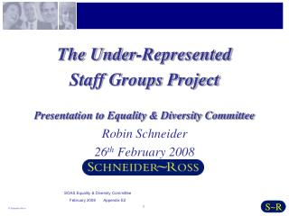 The Under-Represented  Staff Groups Project Presentation to Equality & Diversity Committee