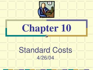 Standard Costs  4/26/04