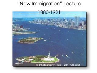 """New Immigration"" Lecture 1880-1921"