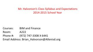 Mr. Halvorson's Class Syllabus and Expectations 2014-2015 School Year