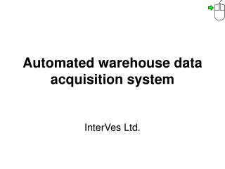 Automated warehouse data acquisition system
