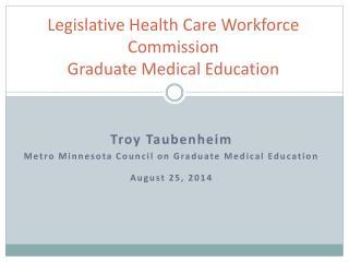 Legislative Health Care Workforce Commission Graduate Medical Education
