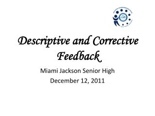 Descriptive and Corrective Feedback