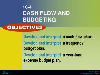 10-4 CASH FLOW AND BUDGETING