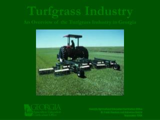 Turfgrass Industry An Overview of the Turfgrass Industry in Georgia