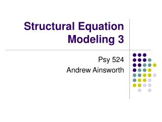 Structural Equation Modeling 3