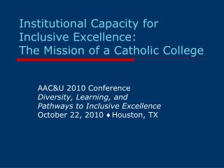 Institutional Capacity for Inclusive Excellence: The Mission of a Catholic College
