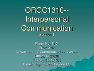 ORGC1310-- Interpersonal Communication Section 1