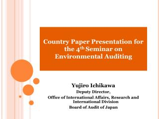 Country Paper Presentation for the 4 th  Seminar on Environmental Auditing