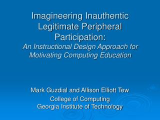 Mark Guzdial and Allison Elliott Tew College of Computing Georgia Institute of Technology