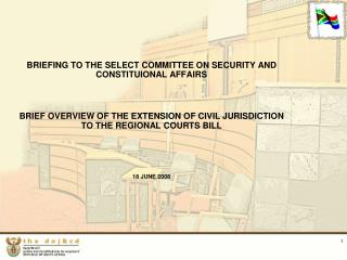 BRIEFING TO THE SELECT COMMITTEE ON SECURITY AND CONSTITUIONAL AFFAIRS