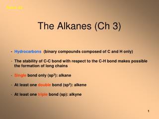 The Alkanes (Ch 3)