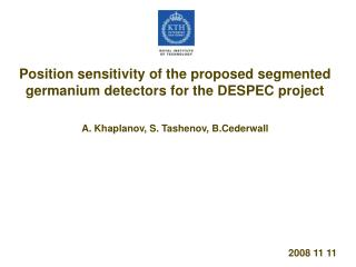 Position sensitivity of the proposed segmented germanium detectors for the DESPEC project