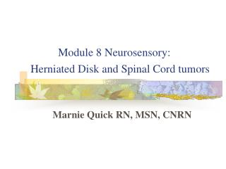 Module 8 Neurosensory:  Herniated Disk and Spinal Cord tumors