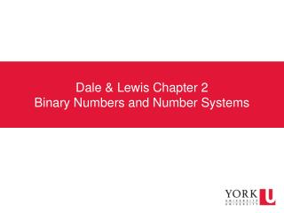 Dale & Lewis Chapter 2 Binary Numbers and Number Systems