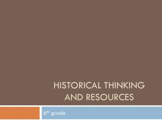 Historical Thinking and Resources