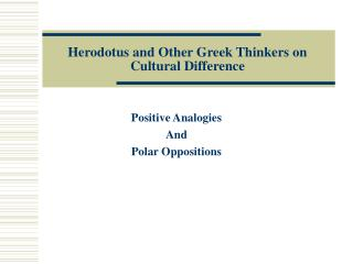 Herodotus and Other Greek Thinkers on Cultural Difference