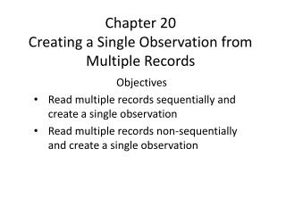 Chapter 20  Creating a Single Observation from Multiple Records