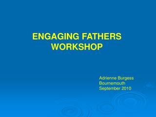 ENGAGING FATHERS WORKSHOP