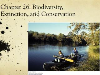 Chapter 26: Biodiversity, Extinction, and Conservation