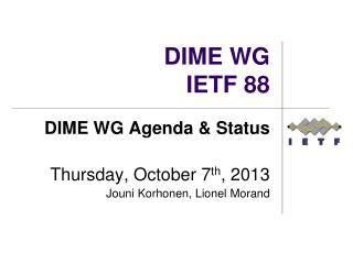 DIME WG IETF 88
